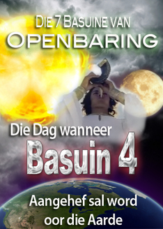 Die 7 Basuine van Openbaring | Die Dag wanneer Basuin 4 aangehef
