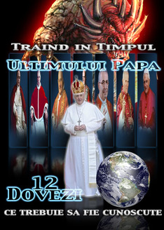 Traind in Timpul Ultimului Papa: 12 Dovezi ce trebuie sa fie cunoscute