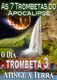 As 7 Trombetas do Apocalipse | O Dia que a Terceira Trombeta Atinge a Terra