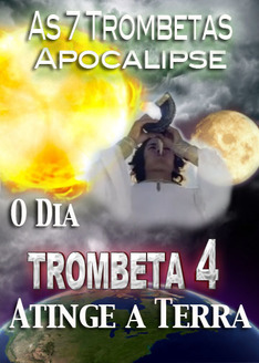 As 7 Trombetas do Apocalipse | O Dia que a Quarta Trombeta Atinge a Terra