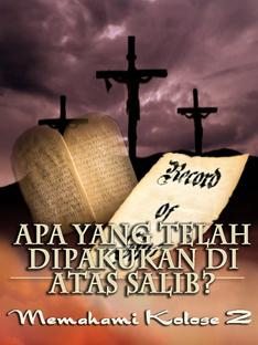 Apa yang telah Dipakukan di atas Salib? | Memahami Kolose 2