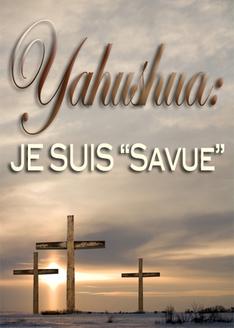 Son Nom est Merveilleux │ Partie 3 – Yahushua: JE SUIS Sauve
