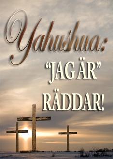 Hans Namn är Underbart | del tre – Yahushua: JAG ÄR Räddar