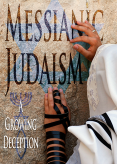 'Messianic' Judaism: A Growing Deception