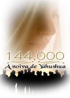 Os 144.000: A noiva de Yahushua
