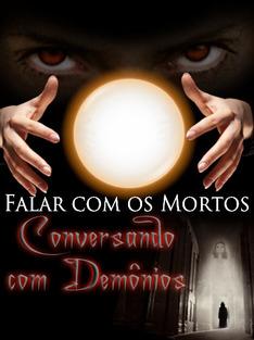 Falar com os Mortos: Conversando com Demônios