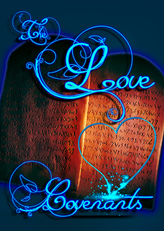 The Love Covenants: New Covenant & Old Covenant Explained!