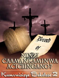 Title: Ninzi Caamankaminwa Aciciingano? | Kumvwisisya Bakolose 2