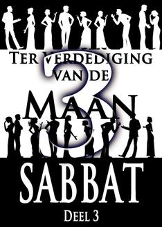 Ter Verdediging van de Maan Sabbat | Deel 3