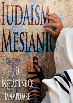 Iudaism Mesianic: O Înşelăciune Ce Ia Amploare