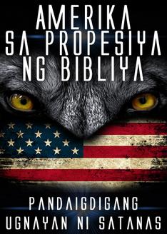 Amerika Sa Propesiya ng Bibliya | Pandaigdigang Ugnayan ni Satanas