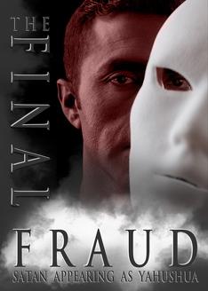 The Final Fraud: Satan Appearing As Yahushua!