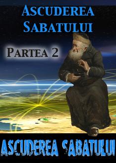 Panglicăria Sâmbetei: Ascuderea Sabatului-Partea 2