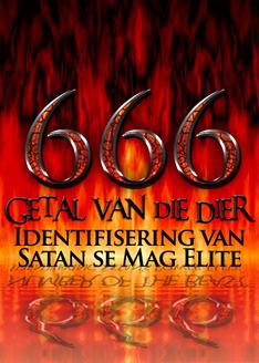 666: Getal van die Dier   Identifisering van Satan  se Mag Elite!