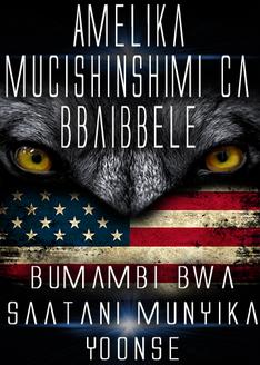 Amelika Mucishinshimi ca Bbaibbele | Bumambi bwa Saatani Munyika Yoonse
