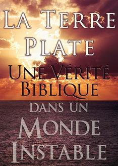 La Terre Plate: Une Vérité Biblique dans un Monde Instable