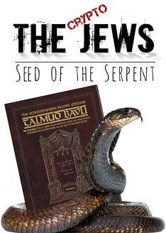 The Jews: Seed of the Serpent!