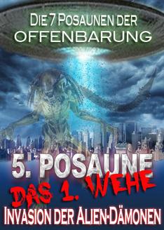 Die 7 Posaunen der Offenbarung / Das 1. Wehe: Invasion der Alien-Dämonen (Posaune 5)