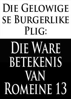 Die Gelowige se Burgerlike Plig: Die Ware betekenis van Romeine 13