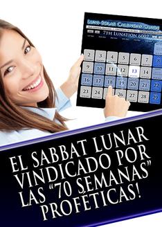 El Sabbat Lunar Vindicado por las 70 Semanas Proféticas!