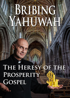 Bribing Yahuwah: The Heresy of the Prosperity Gospel