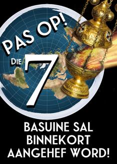 Pas Op! Die 7 Basuine sal Binnekort Aangehef Word!