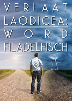 Verlaat Laodicea: Word Filadelfisch