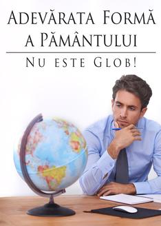 Adevărata Formă a Pământului: Nu este Glob!