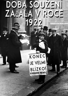 Doba soužení začala v roce 1922! Konec je velmi blízko!