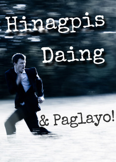 Hinagpis, Daing, at Paglayo!