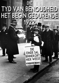 Die Tyd van Benoudheid het begin gedurende 1922. Die einde sal binnekort hier wees!
