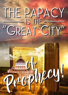 "The Papacy is the ""Great City"" of Prophecy!"