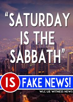 ''Saturday is the Sabbath'' is FAKE NEWS!