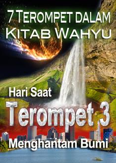 7 Terompet dalam Kitab Wahyu | Hari Saat Terompet 3 Menghantam Bumi