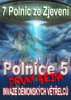 7 Polnic ze Zjevení | Démonská invaze 1. Bědy (Polnice 5)