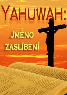 Jeho Jméno je Obdivuhodný | Část 2 - Yahuwah: Jméno Zaslíbení