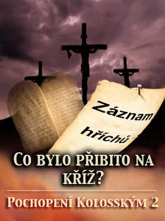 Co bylo Přibito na Kříž? | Pochopení Kolosským 2