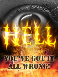 Hell: You've Got it All Wrong