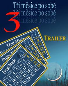 Tři měsíce po sobě | Trailer