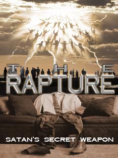 The Secret Rapture: Satan's Secret Weapon