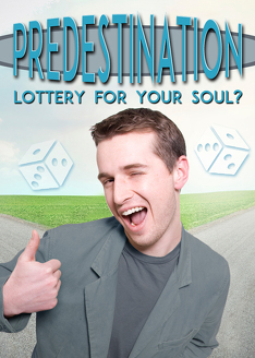 Predestination: Lottery for Your Soul?