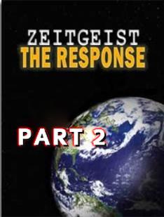 Zeitgeist   The Response (Part 2)
