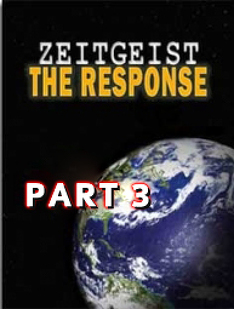 Zeitgeist | The Response (Part 3)